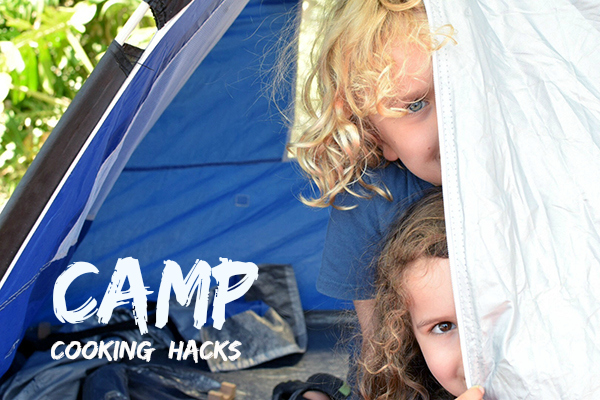 Camp Cooking hacks for families